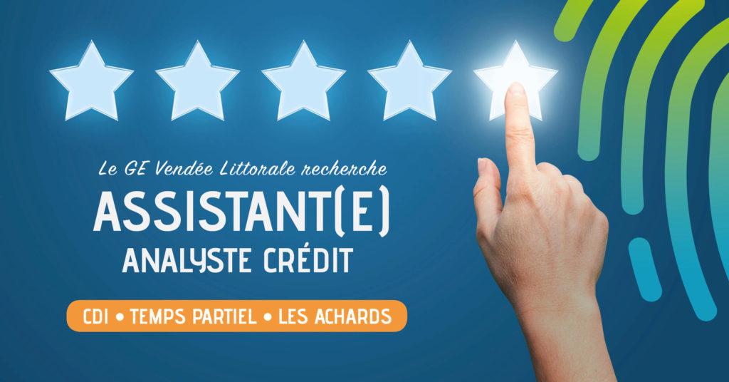 Offre d'emploi d'assistant assistante analyste crédit du GE Vendée Littorale aux Achards